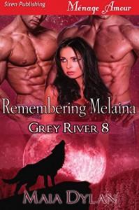 Remembering Melaina  - Maia Dylan