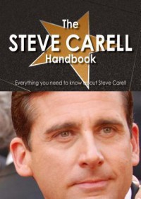 The Steve Carell Handbook - Everything You Need to Know about Steve Carell - Rosalie Palmieri