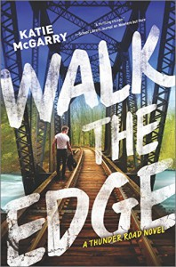 Walk the Edge (Thunder Road) - Katie McGarry