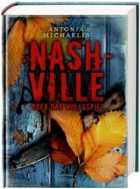 Nashville oder Das Wolfsspiel - Antonia Michaelis