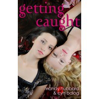 Getting Caught - Mandy Hubbard,  Cyn Balog