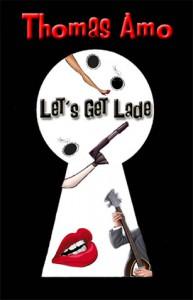 Let's Get Lade - Thomas Amo