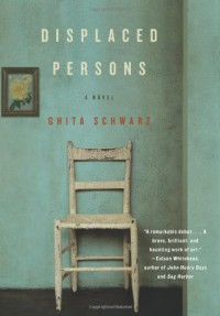 Displaced Persons - Ghita Schwarz