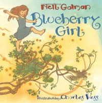 Blueberry Girl - Charles Vess, Neil Gaiman