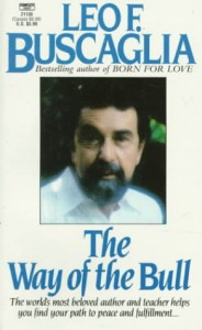 Way of the Bull - Leo F. Buscaglia