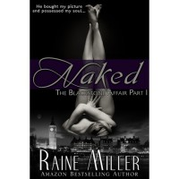 Naked (The Blackstone Affair, #1) - Raine Miller