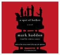 A Spot of Bother - Mark Haddon, Simon Vance