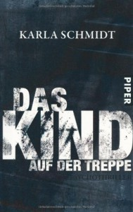 Das Kind auf der Treppe - Karla Schmidt