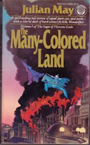 The Many-Colored Land (The Saga of Pliocene Exile, Vol. 1) - Julian May