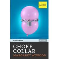Choke Collar (Positron, #2) - Margaret Atwood