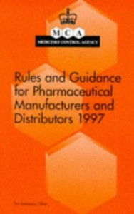 Rules and Guidance for Pharmaceutical Manufacturers 1997 - Medicines Control Agency