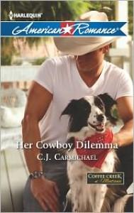 Her Cowboy Dilemma - C.J. Carmichael