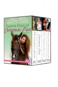 Twelve Days of Christmas Past - Emily Larkin, Susanna Fraser, Rebecca Thomas