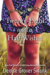 Twenty-Eight and a Half Wishes (Rose Gardner Mystery #1) - Denise Grover Swank