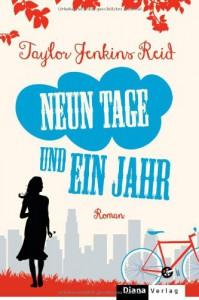 Neun Tage und ein Jahr: Roman - Taylor Jenkins Reid