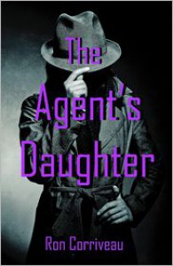 The Agent's Daughter - Ron Corriveau