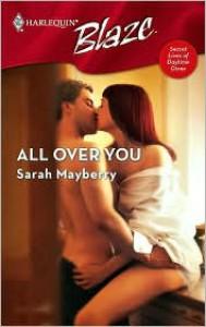 All Over You (Secret Lives of Daytime Divas, #2) (Harlequin Blaze, #320) - Sarah Mayberry