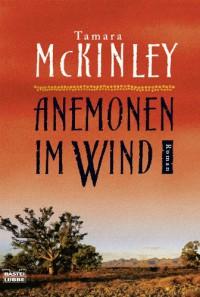 Anemonen im Wind: Roman - Tamara McKinley