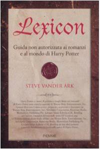 Lexicon : guida non autorizzata ai romanzi e al mondo di Harry Potter - Steve Vander Ark