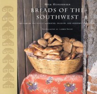 Breads of the Southwest: Recipes in the Native American, Spanish, and Mexican Traditions - Beth Hensperger