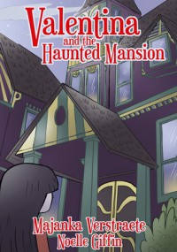 Valentina and the Haunted Mansion - Majanka Verstraete, Noelle Giffin