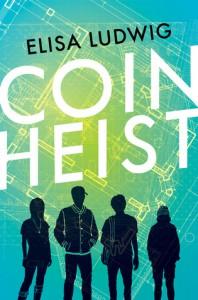 Coin Heist - Elisa Ludwig