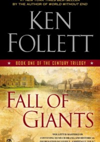 Fall of Giants: Book One of the Century Trilogy - Ken Follett
