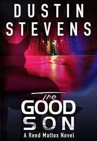 The Good Son: A Suspense Thriller (A Reed & Billie Novel Book 2) - Dustin Stevens