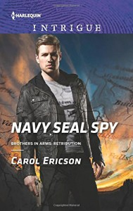 Navy SEAL Spy (Brothers in Arms: Retribution) - Carol Ericson