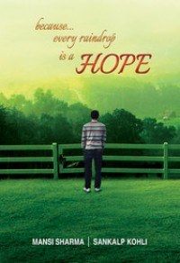 Because Every Raindrop... Is a Hope - Sankalp Kohli, Mansi Sharma