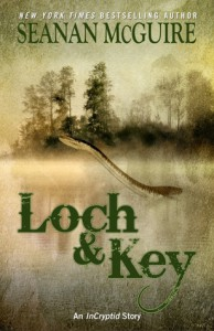 Loch and Key - Seanan McGuire