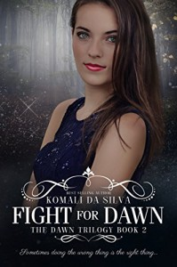 Fight for Dawn (The Dawn Trilogy Book 2) - Komali da Silva