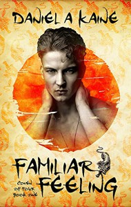 Familiar Feeling (Coven of Four Book 1) - Daniel A Kaine