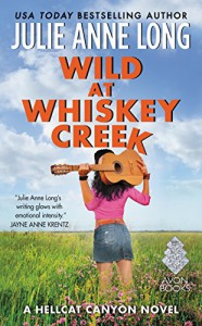 Wild at Whiskey Creek: A Hellcat Canyon Novel (Hot in Hellcat Canyon) - Julie Anne Long