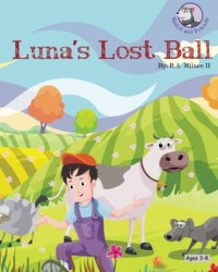 Luna's Lost Ball (Shiloh and Friends) (Volume 1) - R.A. Milnes II