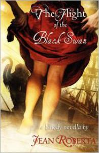 The Flight of the Black Swan: a Bawdy Novella - Jean Roberta