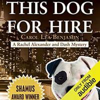 This Dog for Hire - Carol Lea Benjamin, Dina Pearlman