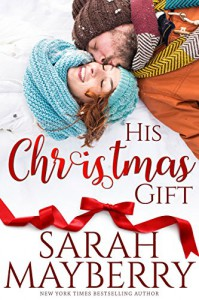 His Christmas Gift (Montana Born Christmas) - Sarah Mayberry