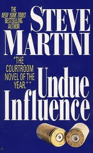 Undue Influence - Steve Martini