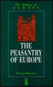 The Peasantry of Europe - Werner Rosener