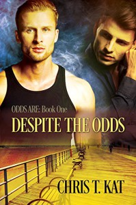 Despite the Odds (Odds Are Book 1) - Chris T. Kat