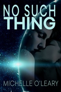 No Such Thing - Michelle O'Leary