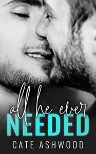 All He Ever Needed - Cate Ashwood
