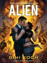 Touched by an Alien - Gini Koch, Romy Nordlinger