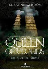 Queen of Clouds: Die Wolkentürme - Susanne Gerdom