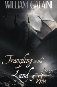 Trampling in the Land of Woe (The Patron Saints of Hell) (Volume 1) - William Galaini