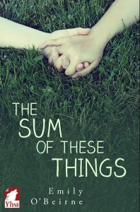 The Sum of These Things - Emily O'Beirne
