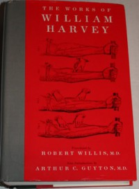 The Works of William Harvey (Classics in Biology and Medicine) -