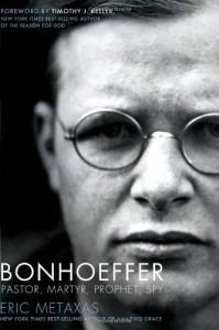 Bonhoeffer: Pastor, Martyr, Prophet, Spy - Eric Metaxas, Timothy Keller