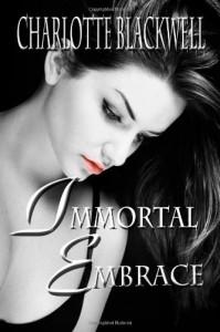 Immortal Embrace - Charlotte Blackwell